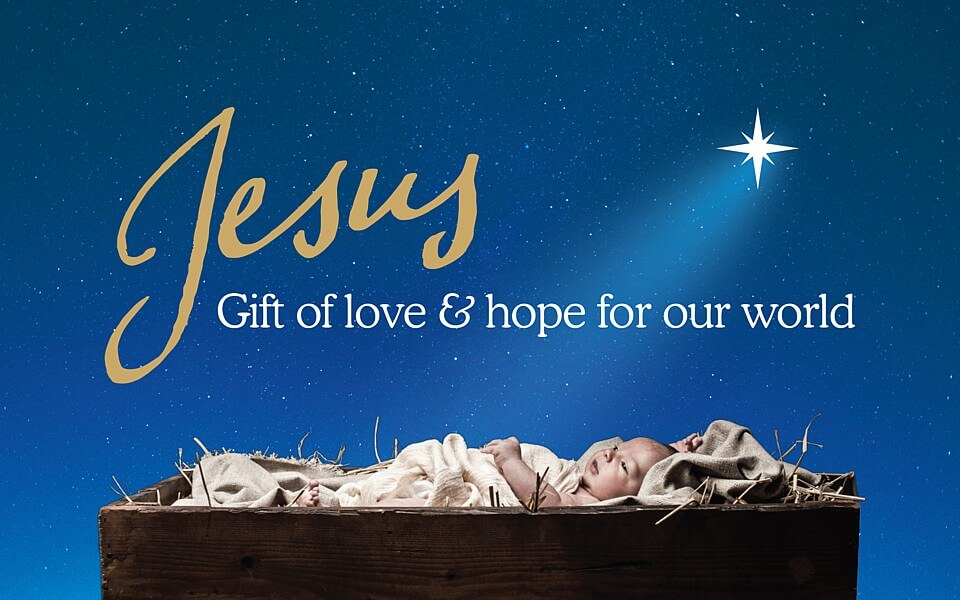 Jesus, gift of love and hope for our world
